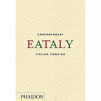 Eataly: Contemporary Italian Cooking (Hardcover) by Eataly