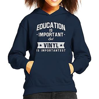 Education Is Important But Vinyl Is Importantest Kid's Hooded Sweatshirt