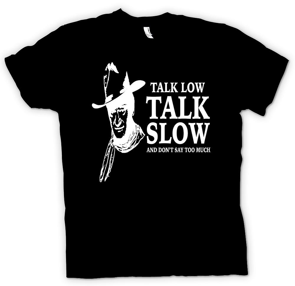Womens T-shirt - John Wayne Talk Low - Cowboy Western