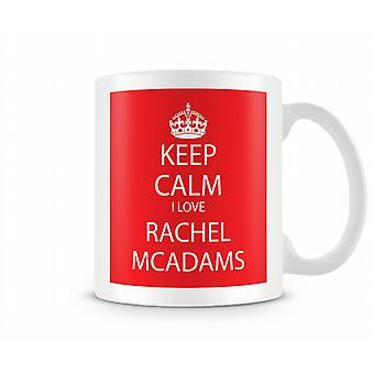 Keep Calm I Love Rachel McAdams Printed Mug