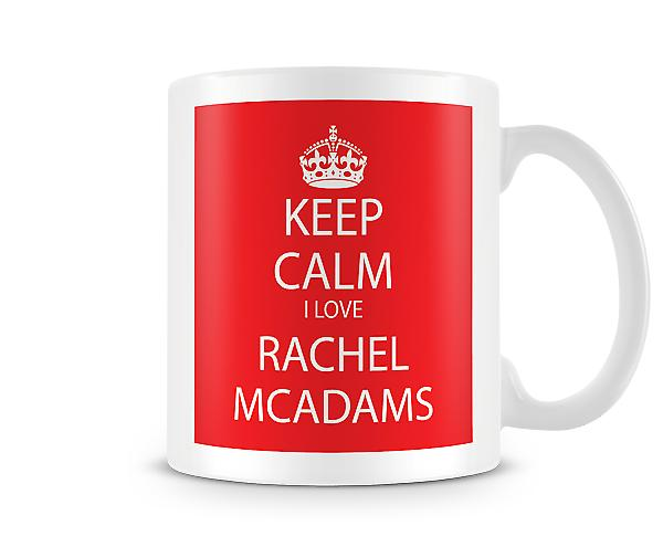 Keep Calm I Love Rachel McAdams Printed Mug
