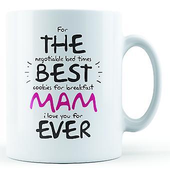For The Best Mam Ever - Printed Mug