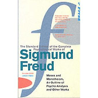 The Complete Psychological Works of Sigmund Freud - Vol.23 - Moses and