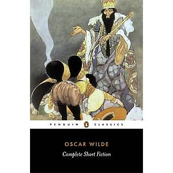 The Complete Short Fiction by Oscar Wilde - Ian Small - Ian Small - 9