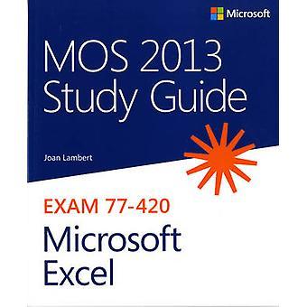 MOS 2013 Study Guide for Microsoft Excel - Microsoft Excel  - Exam 77-4