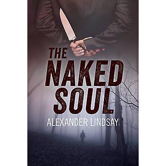 The Naked Soul (Alabama) by Alexander Lindsay - 9780719817618 Book