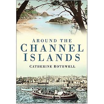Around the Channel Islands (annotated edition) by Catherine Rothwell