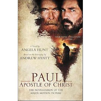 Paul - Apostle of Christ - The Novelization of the Major Motion Pictur