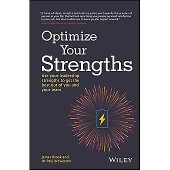 Optimize Your Strengths - Use Your Leadership Strengths to Get the Bes