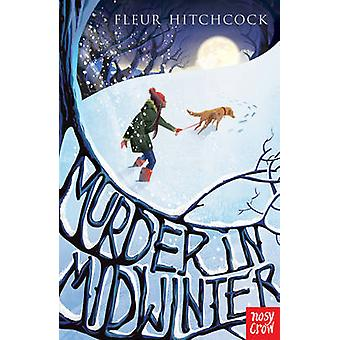 Murder in Midwinter by Fleur Hitchcock - 9780857636386 Book