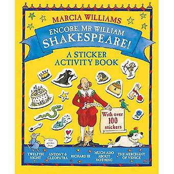Encore - Mr William Shakespeare! - A Sticker Activity Book by Marcia W