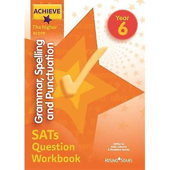 Achieve Grammar - Spelling and Punctuation SATs Question Workbook The
