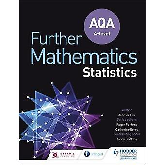 AQA A Level Further Mathematics Statistics by John Du Feu - 978151041