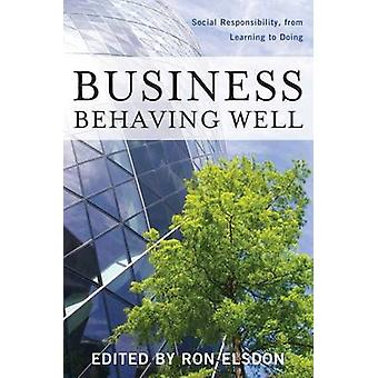 Business Behaving Well - Social Responsibility - from Learning to Doin