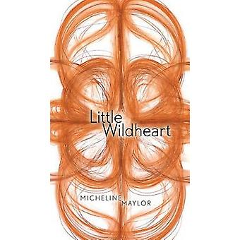 Little Wildheart by Micheline Maylor - 9781772122336 Book