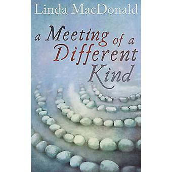 A Meeting of a Different Kind by Linda MacDonald - 9781780883250 Book