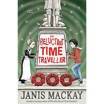 The Reluctant Time Traveller by Janis Mackay - 9781782501114 Book