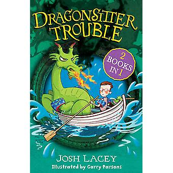 Dragonsitter Trouble - 2 Books in 1 by Josh Lacey - 9781783442973 Book