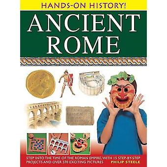 Hands-on-Geschichte! Antike Rom - Schritt in die Zeit der römischen Empir