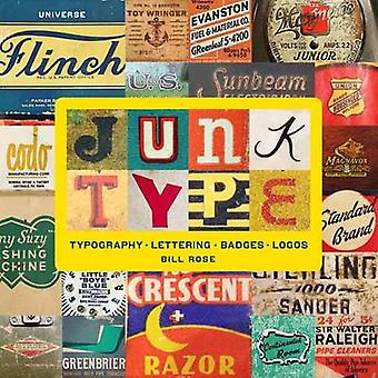 Junk Type - Typography - Lettering - Badges - Logos by Bill Rose - 978