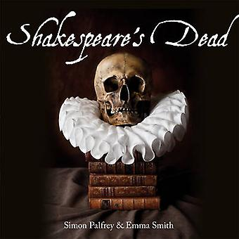 Shakespeare's Dead - Stages of Death in Shakespeare's Playworlds by Em
