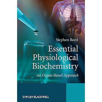 Essential Physiological Biochemistry - An Organ-Based Approach by Step