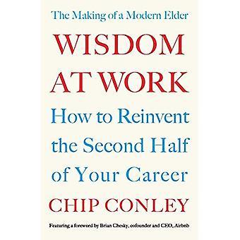 Wisdom at Work: The Making� of a Modern Elder