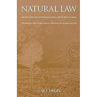 Naturlige lov: den vitenskapelige måter å behandle naturlov, sin plass i moralfilosofi og dens forhold til positiv vitenskapene lov (fungerer i kontinentale filosofi)