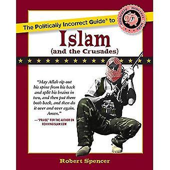 Politiskt inkorrekt Guide till Islam (och korstågen), (politiskt inkorrekt guider)