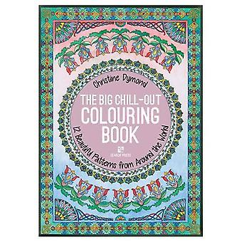 The Big Chill-Out Colouring Book: 12 beautiful patterns from around the world