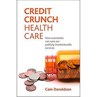 Credit Crunch Health Care: Wie Wirtschaft unserer öffentlich-finanzierte Gesundheitsdienste sparen können