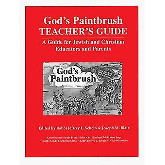 God's Paintbrush Teacher's Guide: A Guide for Jewish and Christian Educators and Parents