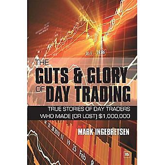 Indvolde & herlighed af dagen handel: sande historier fra dag handlende, der gjorde (eller tabte) $1.000.000