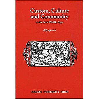 Custom Culture and Community in the Late: A Symposiom