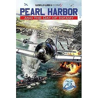 Pearl Harbor and the Day of Infamy (World War II Comix)