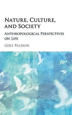 Nature Culture and Society by Palsson & Gisli