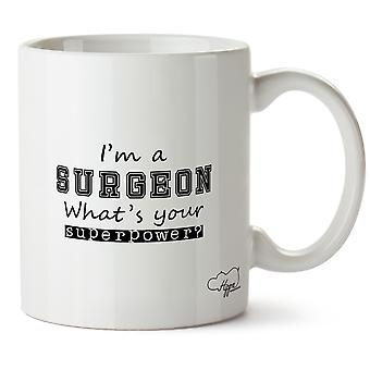 Hippowarehouse I'm A Surgeon What's  Your Superpower? Printed Mug Cup Ceramic 10oz