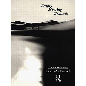 Empty Meeting Grounds The Tourist Papers by MacCannell & Dean
