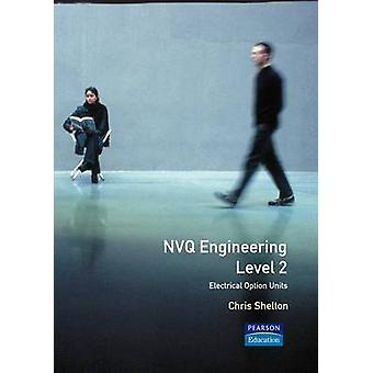 Nvq Engineering Electrical Option Units Level 2 by Shelton & Christopher