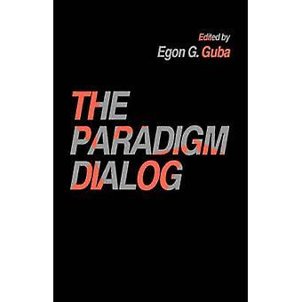 The Paradigm Dialog by Guba & Egon G.