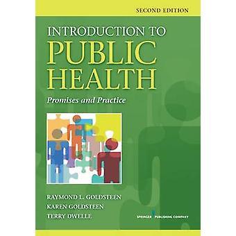 Introduction aux promesses de la santé publique et de la pratique de Goldsteen & Raymond L.