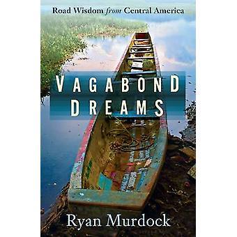 Vagabond Dreams by Murdock & Ryan