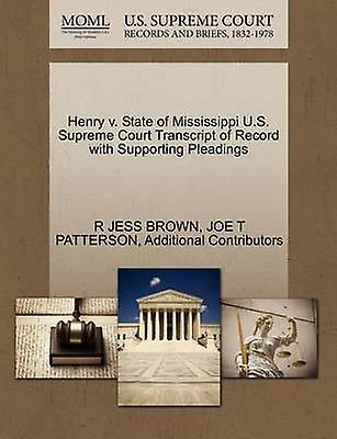 Henry v. State of Mississippi U.S. Supreme Court Transcript of Record with Supporting Pleadings by marron & R JESS