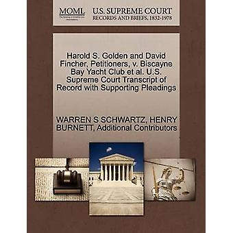 Harold S. Golden and David Fincher Petitioners v. Biscayne Bay Yacht Club et al. U.S. Supreme Court Transcript of Record with Supporting Pleadings by SCHWARTZ & WARREN S