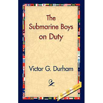 The Submarine Boys on Duty by Durham & Victor G.