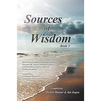 Sources of Wisdom Book 3 by Compiled by Denise Barone &. Jim Dupre