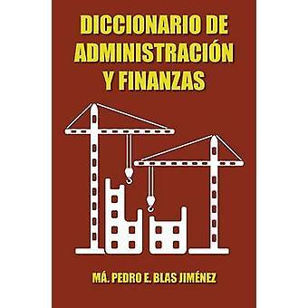 Diccionario de Administracion y Finanzas by Blas Jimenez & Ma Pedro E.
