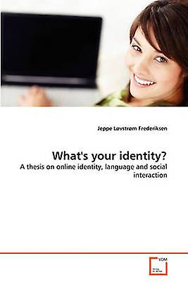 Whats your identity by Frougeeriksen & Jeppe Lvstrm
