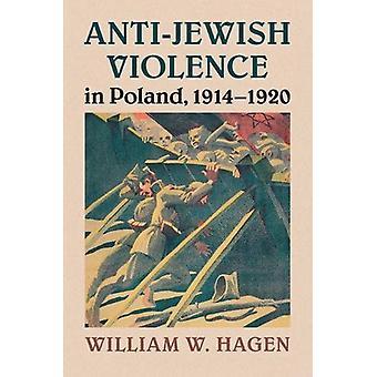 Anti-Jewish Violence in Poland - 1914-1920 by Professor William W. Ha