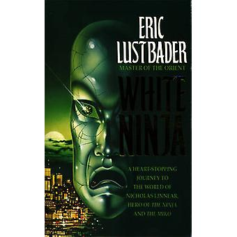 White Ninja by Eric van Lustbader - 9780007349609 Book